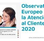 Descárgate el Observatorio Europeo de la Atención al Cliente 2020